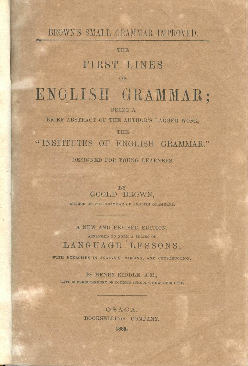 book d the first lines of english grammar by goold  book 1885070819d the first lines of english grammar by goold brown osaka osaka bookselling company 1885