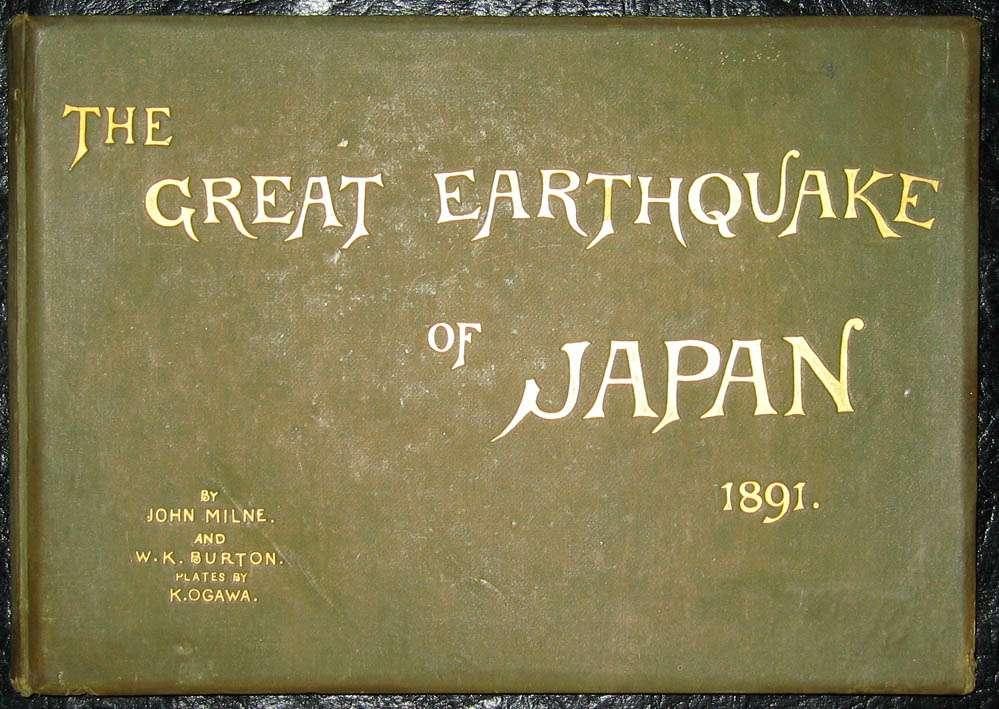 The Great Earthquake of Japan, 1891, Milne, Burton, 2nd Edition, ca